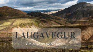 Laugavegur trek_ Vše co potřebujete vědět
