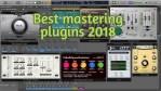 Best mastering plugins 2018 - Mastering Software