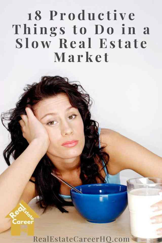 Productive Things to Do in a Slow Real Estate Market