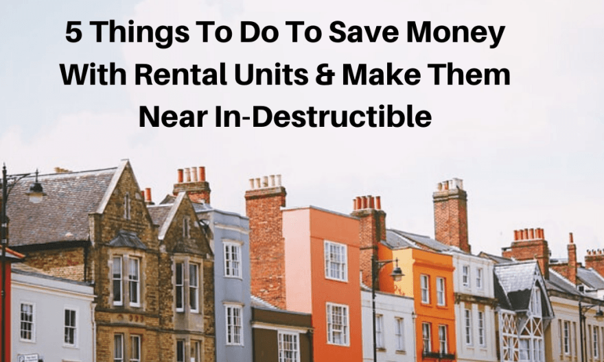 Save Money With Rental Units