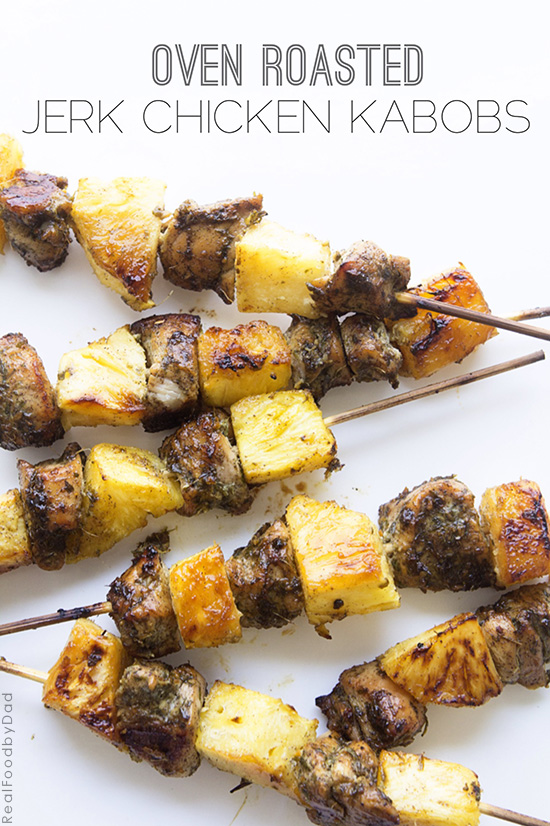Oven Roasted Jerk Chicken Kabobs   Real Food by Dad