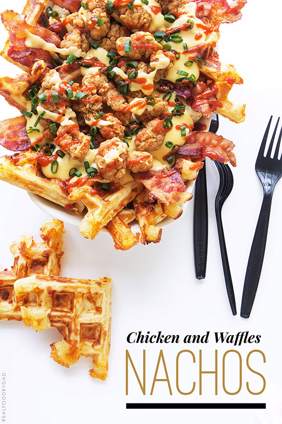 Chicken and Waffles Nacho _ Real Food by Dad