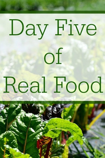 Day Five of Real Food