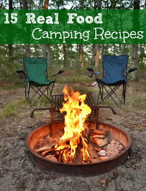These 15 real food camping recipes will help you to eat healthy while you're living it up in the great outdoors. Have fun at the campfire!