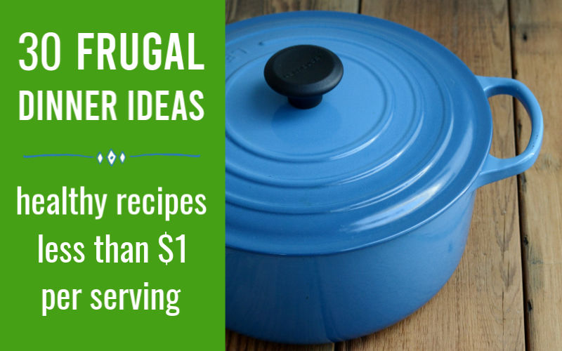 30 frugal dinner ideas