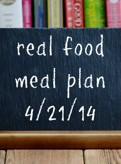 Real Food Meal Plan Week 13