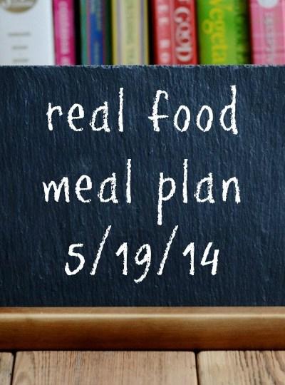 Real Food Weekly Meal Plan Week 17
