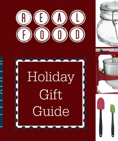 Real Food Holiday Gift Guide