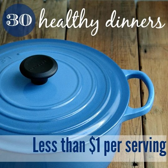 30 healthy dinner recipes for less than $1 per serving