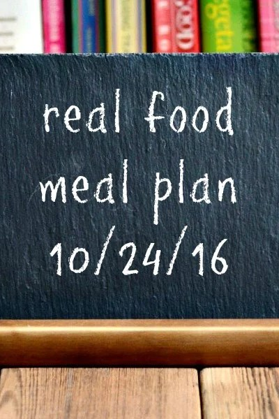 Real Food Meal Plan Week 133