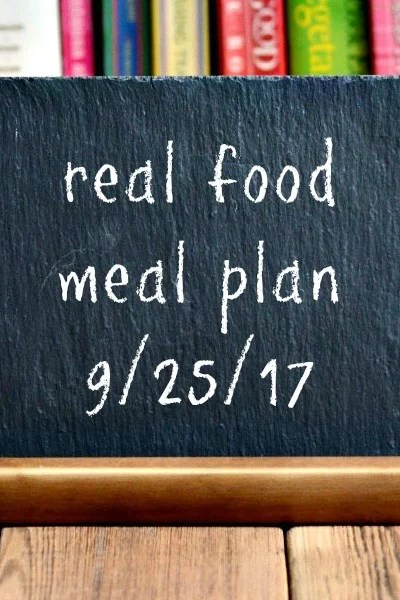 Real Food Meal Plan Week 168