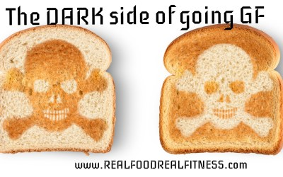 The DARK side of ALL those GLUTEN FREE products…