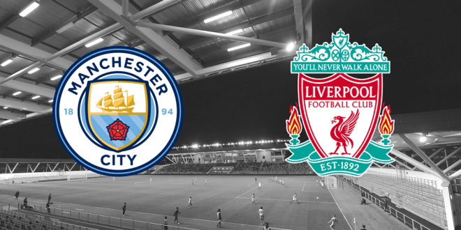 Manchester City vs Liverpool – Match Preview