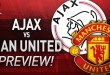 Ajax vs Manchester United – Match Preview