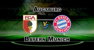 Augsburg vs Bayern Munich - Bundesliga Preview