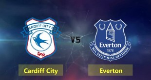 Cardiff vs Everton - Premier League Preview