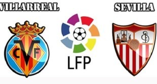 Villarreal vs Sevilla - La Liga Preview