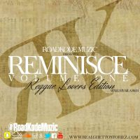 ROADKODE MUZIC PRESENTS REMINISCE VOL1 REGGAE LOVERS EDITION MIXED BY KILARKM