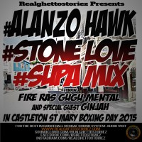 ALANZO HAWK LS STONE LOVE LS SUPA MIX  IN ST MARY BOXING DAY 2015