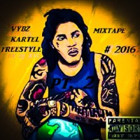 ZJ XTC PRESENTS VYBZ KARTEL FREESTYLE MIX 2016