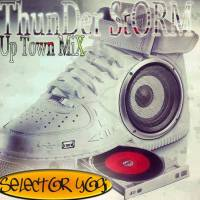 THUNDER STORM SOUND PRESENTS UP TOWN MIX 2016 MIXED BY DJ YOGI