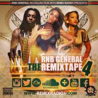 RNB GENERAL PRESENTS RNB GENERAL THE REMIXTAPE 4