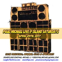 PAUL MICHAEL LIVE AT ISLAND SATURDAYS APRIL 29TH 2017