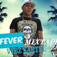 VYBZ KARTEL FEVER MIX 2016 BY ZJ XTC