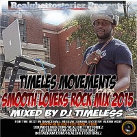 TIMELESS MOVEMENTS SMOOTH LOVERS ROCK MIX 2015