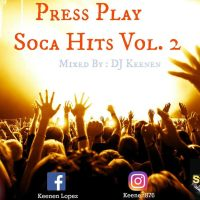 PRESS PLAY SOCA HITS VOL2 MIXED BY DJ KEENEN