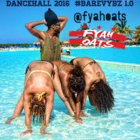 FYAHOATS PRESENTS DANCEHALL 2016 BARE VYBZ 1.0