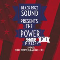 BLACK ROZE SOUND PRESENTS THE POWER 2016 MIXTAPE PT1
