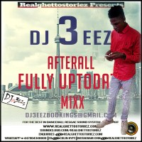 DJ 3EEZ PRESENTS AFTERALL FULLY UPTODATE MIX