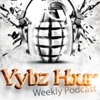 DJ VYBZ PRESENTS THE VYBZ HOUR PODCAST