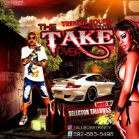 TRINITY SOUND PRESENTS TAKE OVER MIXED BY SELCTOR TALLBOSS