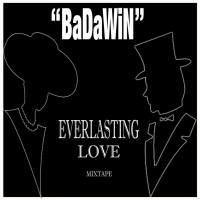 BADAWIN PRESENTS EVERLASTING LOVE MIXTAPE