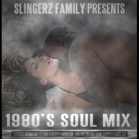 SLINGERZ FAMILY 1980S SOUL MIX