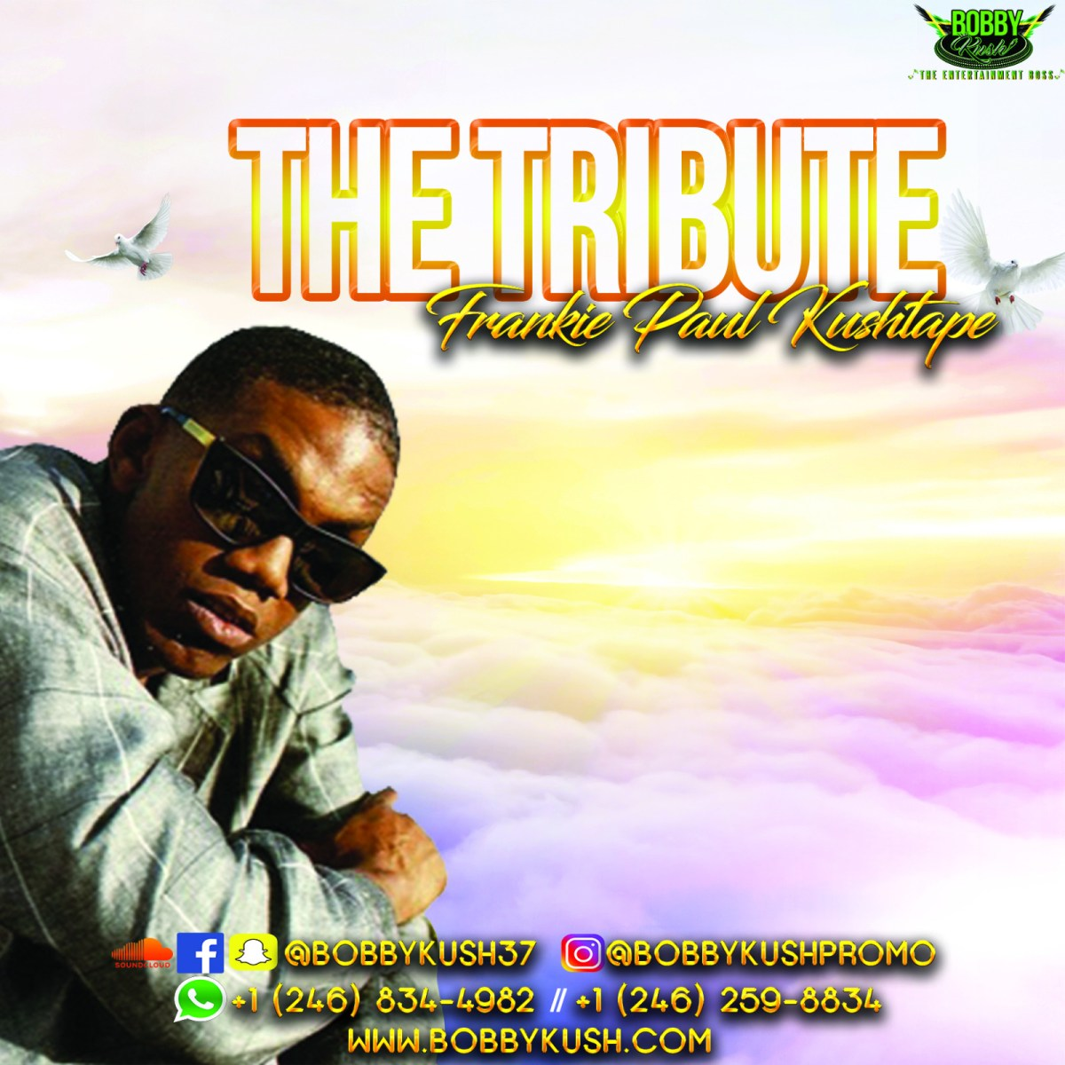BOBBY KUSH PRESENTS THE TRIBUTE TO FRANKIE PAUL KUSHTAPE