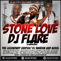 STONE LOVE AND DJ FLARE IN ST MARY 22ND APRIL 2017