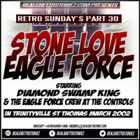 RETRO SUNDAY'S PART 30 – STONE LOVE AND EAGLE FORCE IN TRINITYVILLE ST THOMAS MARCH 2002