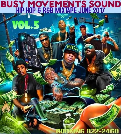BUSY MOVEMENTS SOUND - HIP HOP & R&B MIXTAPE JUNE 2017