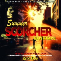 BOBBY KUSH THE ENTERTAINMENT BOSS  SUMMER SCORCHER KUSH TAPE