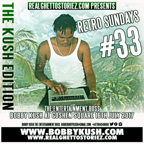 RETRO SUNDAY'S 33 - BOBBY KUSH AT GOSHEN SQUARE 16TH JULY 2017