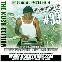 RETRO SUNDAY'S 33 – BOBBY KUSH AT GOSHEN SQUARE 16TH JULY 2017
