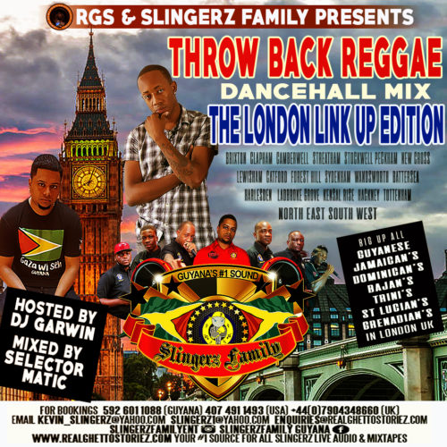 SLINGERZ FAMILY THROW BACK REGGAE DANCEHALL MIX-LONDON LINK UP EDITION