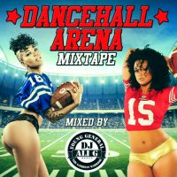 DJ ALI G PRESENTS DANCEHALL ARENA MIXTAPE