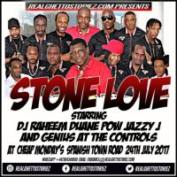 STONE LOVE AT CHEAP MONDAYS 24TH JULY 2017