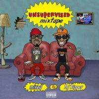 DJ RIPPER PRESENTS UNSUPERVISED MIXTAPE