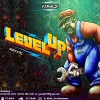 VJ MALIK PRESENTS LEVEL UP MIXTAPE [RAW]