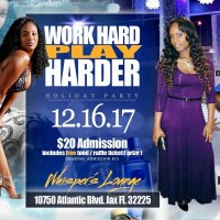 WORK HARD PLAY HARDER AT WHISPERS LOUNGE JACKSONVILLE FL 12TH DEC 2017